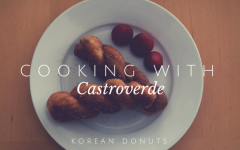 Cooking with Castroverde: Korean Donuts