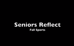 Seniors reflect on their final season in fall sports